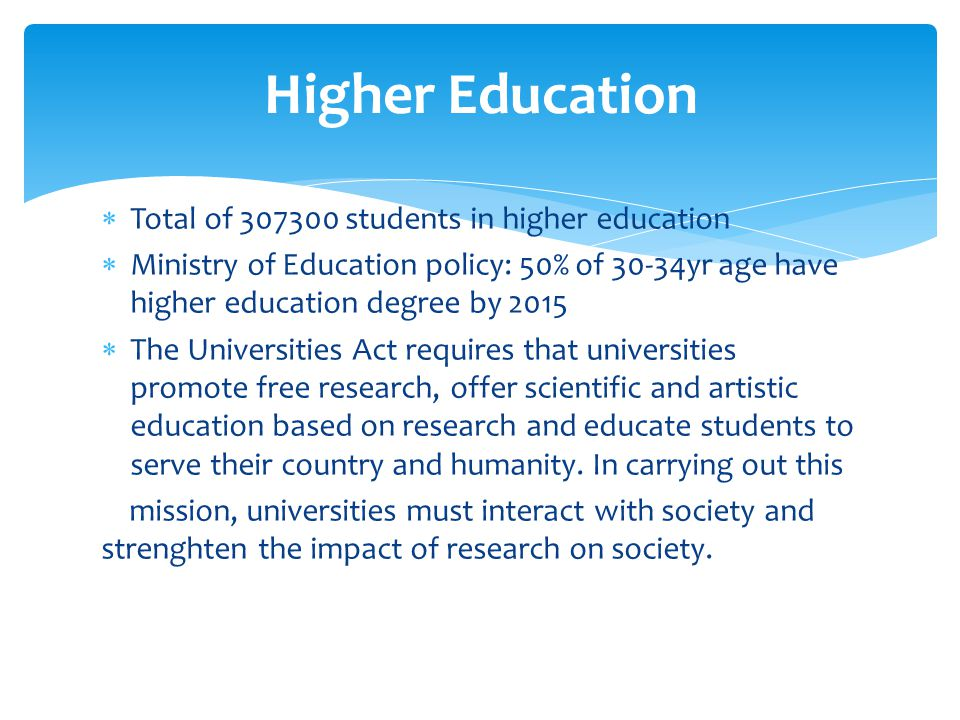 Higher Education Total of 307300 students in higher education