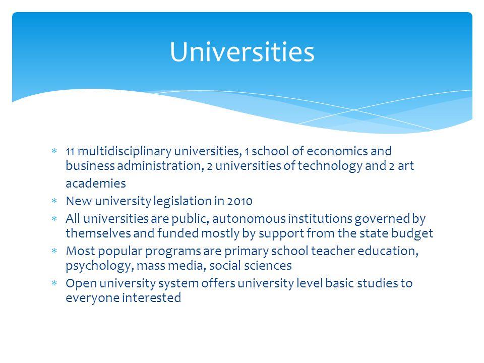 Universities 11 multidisciplinary universities, 1 school of economics and business administration, 2 universities of technology and 2 art.