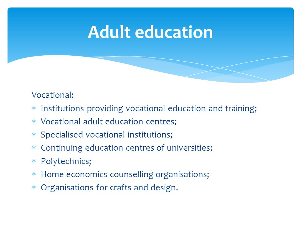 Adult education Vocational: