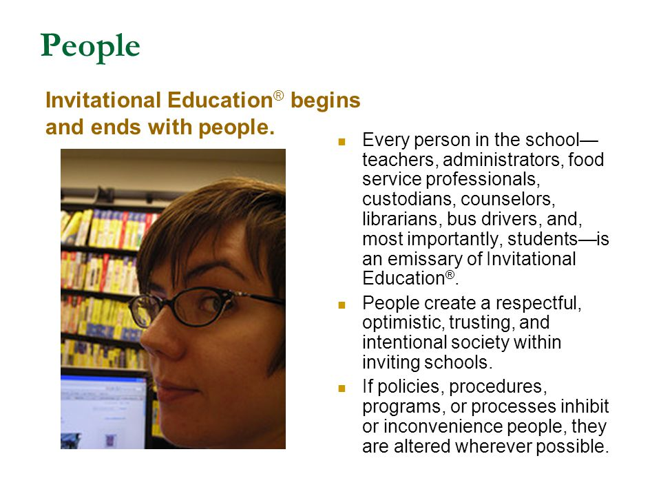 People Invitational Education® begins and ends with people.