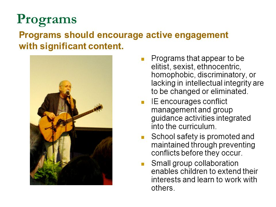 Programs Programs should encourage active engagement with significant content.