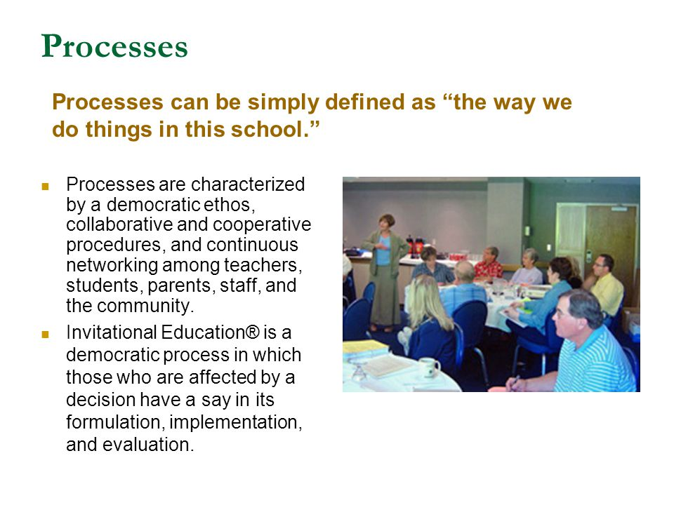 Processes Processes can be simply defined as the way we do things in this school.