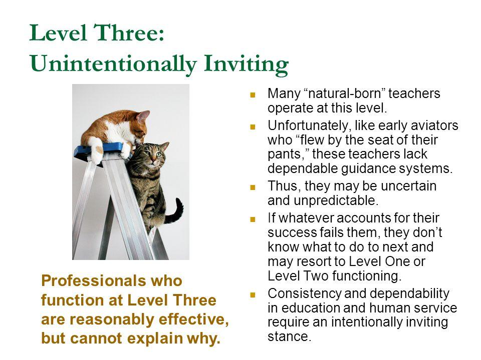 Level Three: Unintentionally Inviting