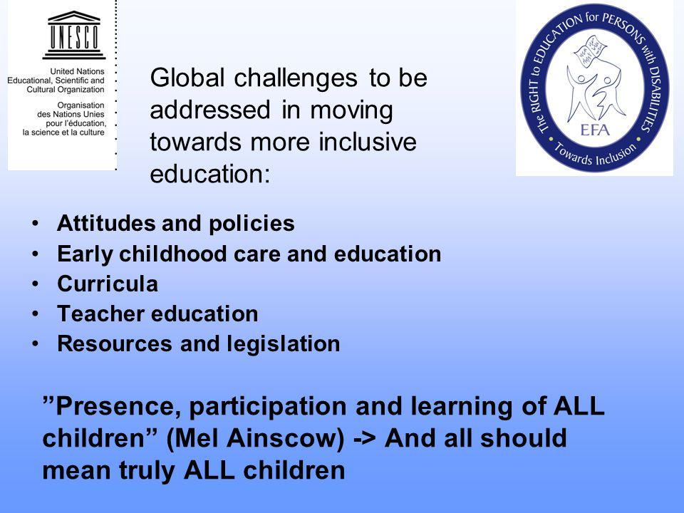 Global challenges to be addressed in moving towards more inclusive education: