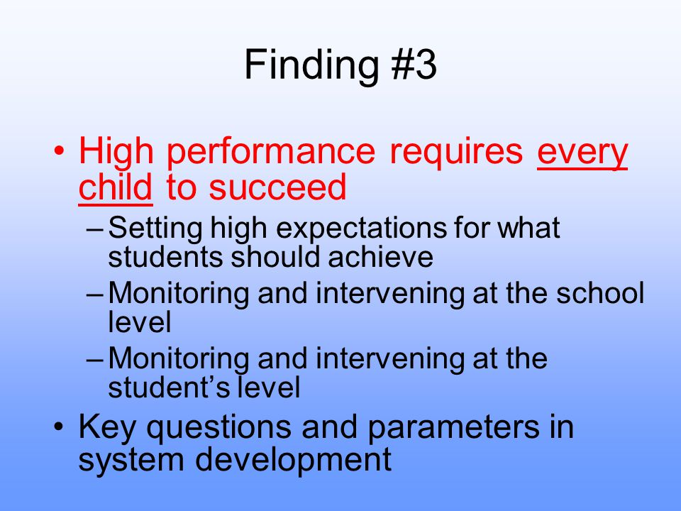 Finding #3 High performance requires every child to succeed