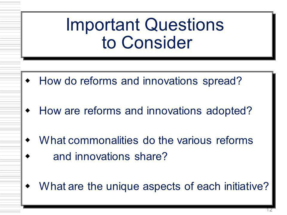 Important Questions to Consider How do reforms and innovations spread
