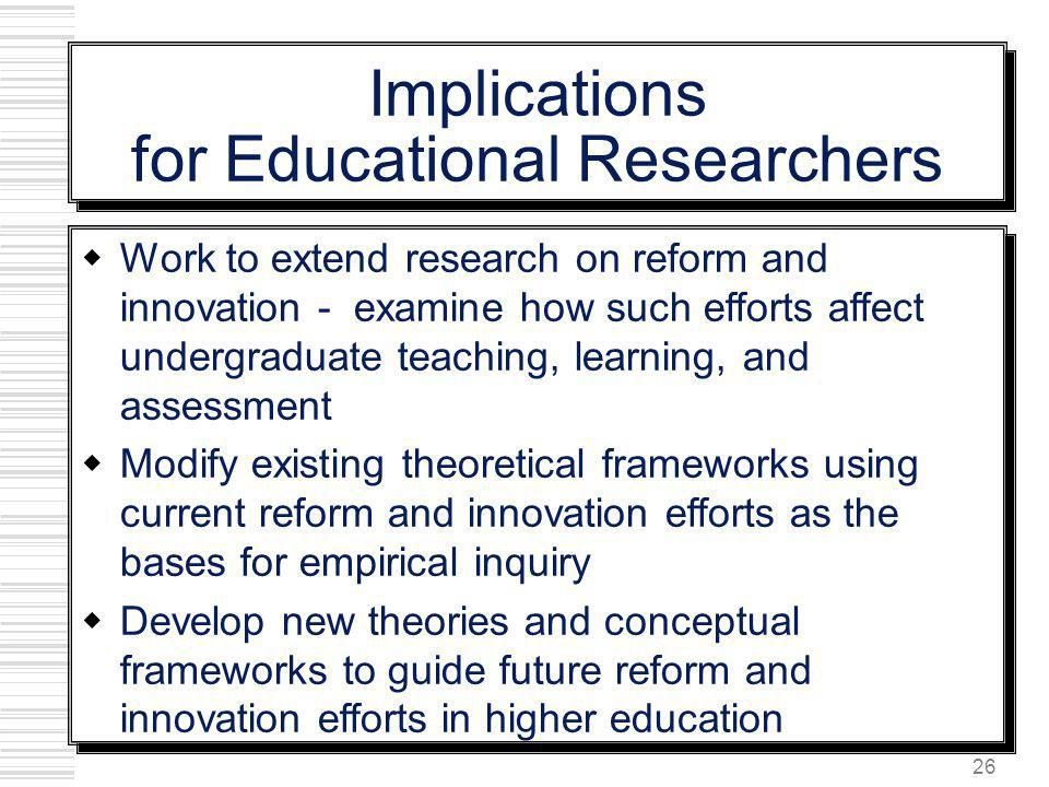 Implications for Educational Researchers