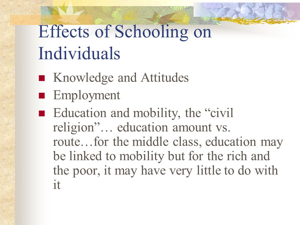 Effects of Schooling on Individuals