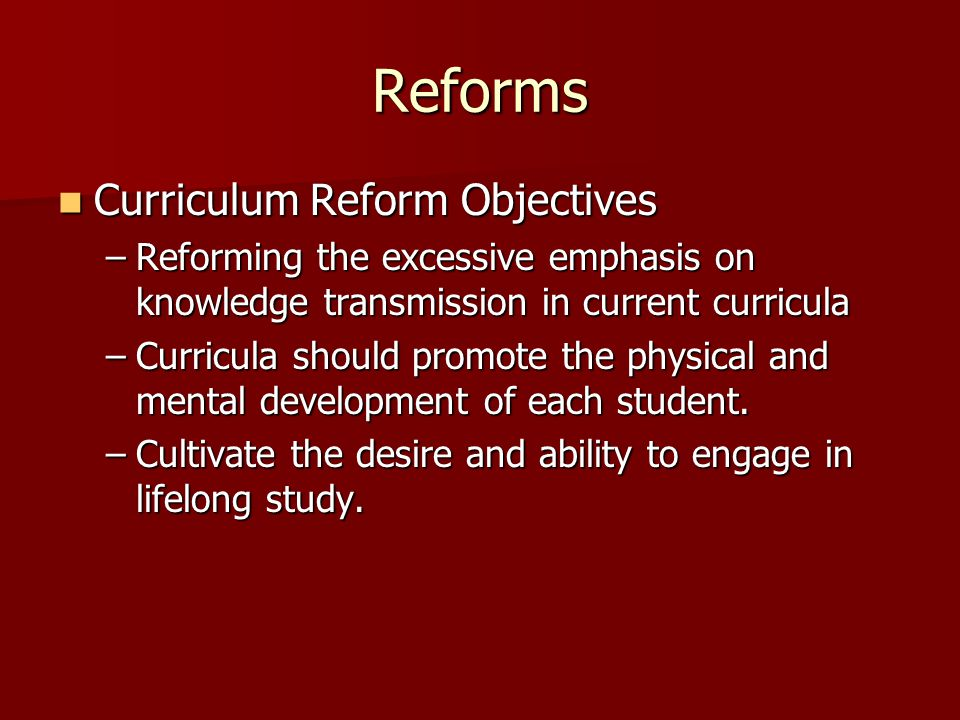 Reforms Curriculum Reform Objectives
