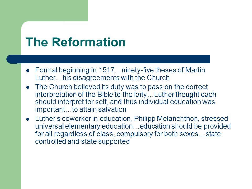 The Reformation Formal beginning in 1517…ninety-five theses of Martin Luther…his disagreements with the Church.