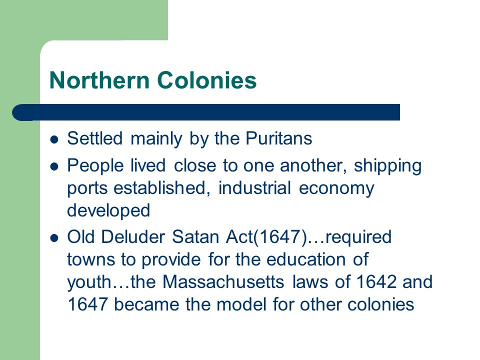 Northern Colonies Settled mainly by the Puritans