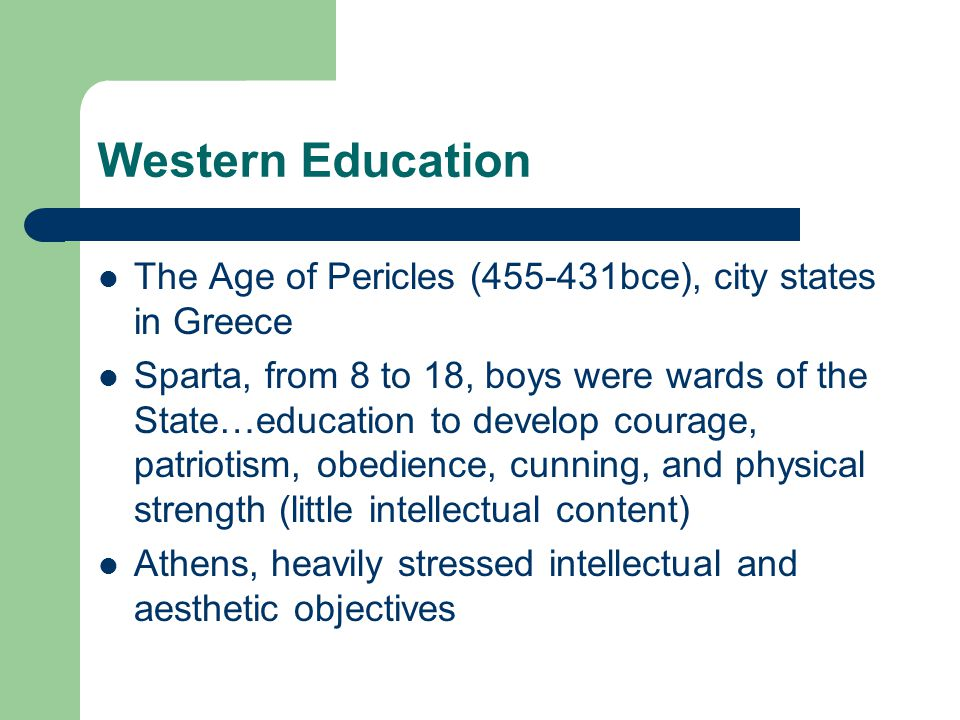 Western Education The Age of Pericles (455-431bce), city states in Greece.