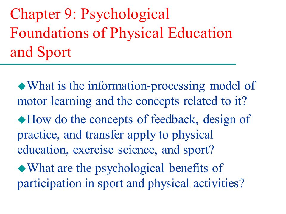 Chapter 9: Psychological Foundations of Physical Education and Sport