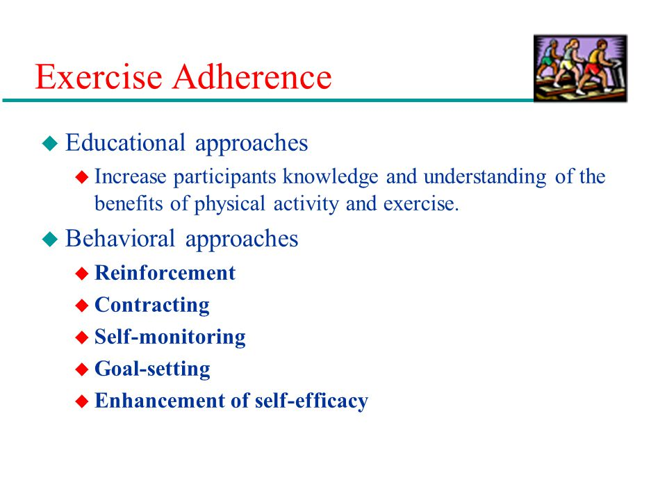 Exercise Adherence Educational approaches Behavioral approaches