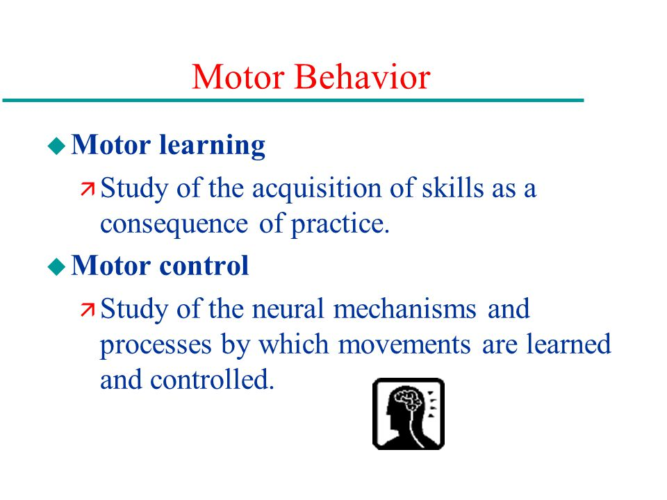 Motor Behavior Motor learning