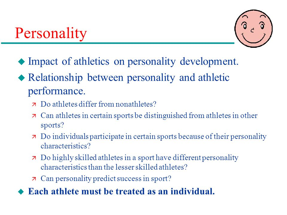 Personality Impact of athletics on personality development.