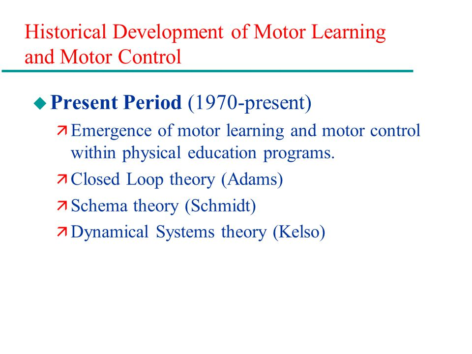 Historical Development of Motor Learning and Motor Control