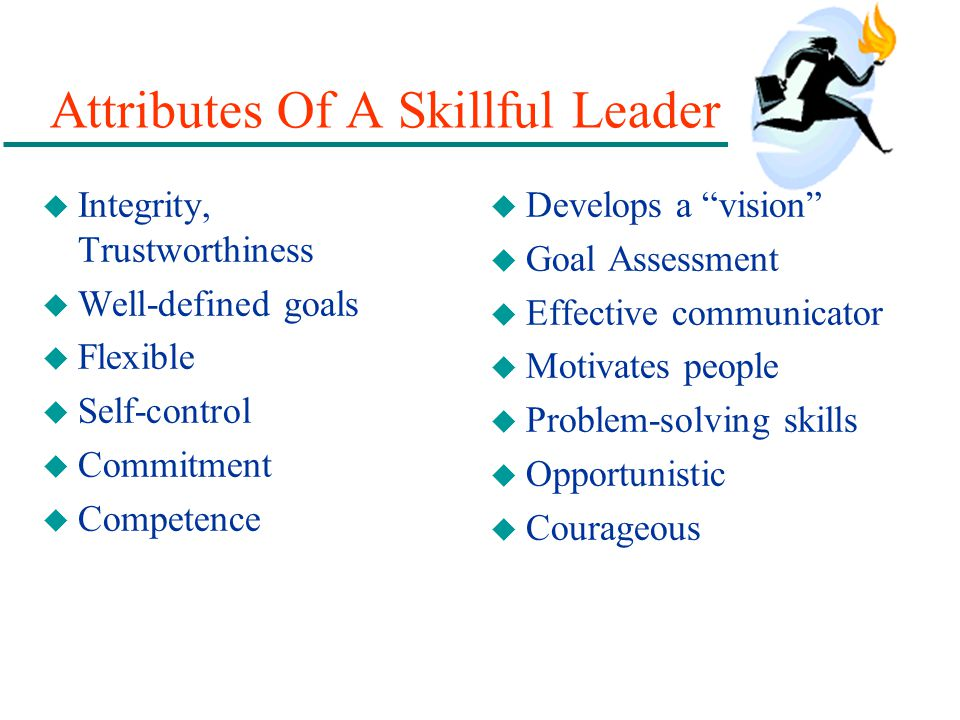 Attributes Of A Skillful Leader