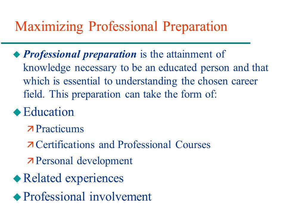 Maximizing Professional Preparation