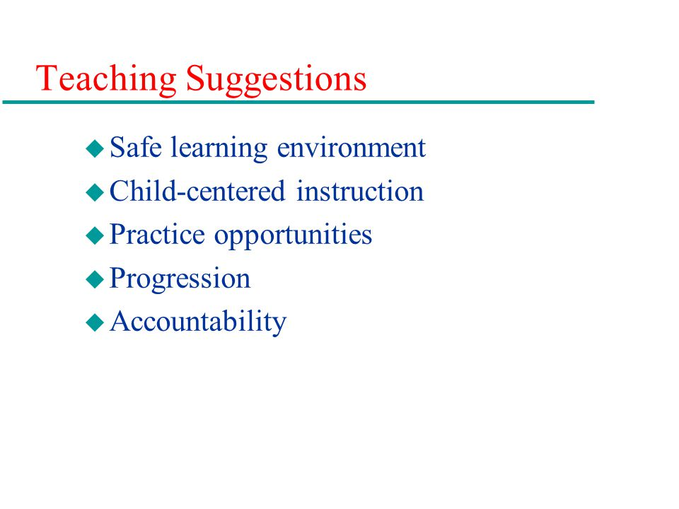 Teaching Suggestions Safe learning environment