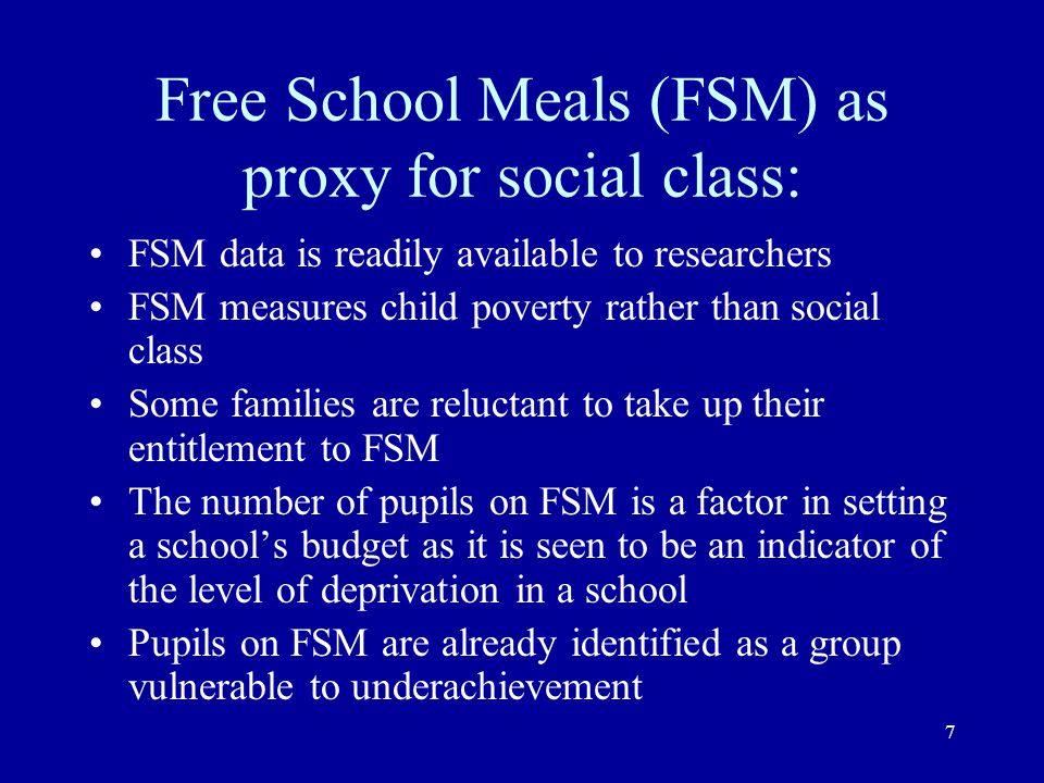 Free School Meals (FSM) as proxy for social class: