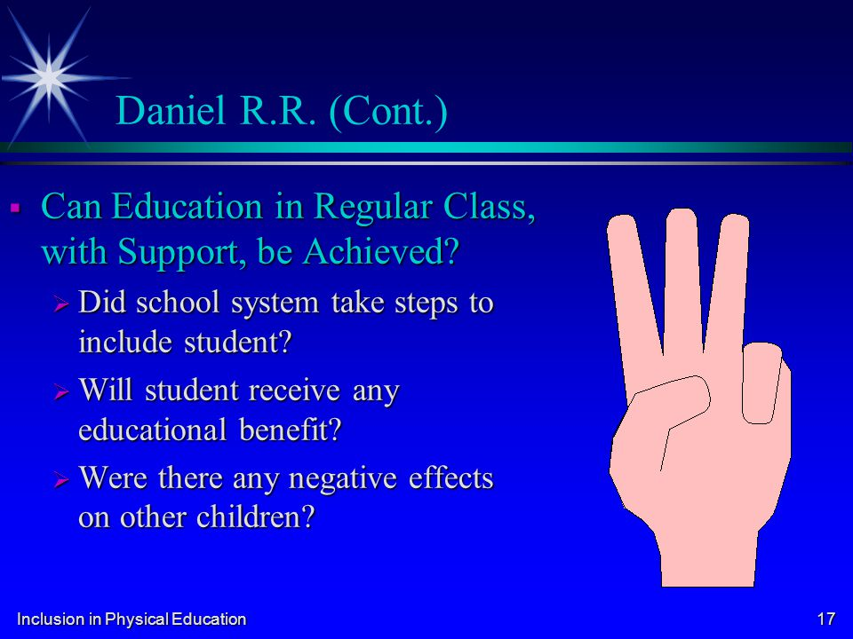 Daniel R.R. (Cont.) Can Education in Regular Class, with Support, be Achieved Did school system take steps to include student