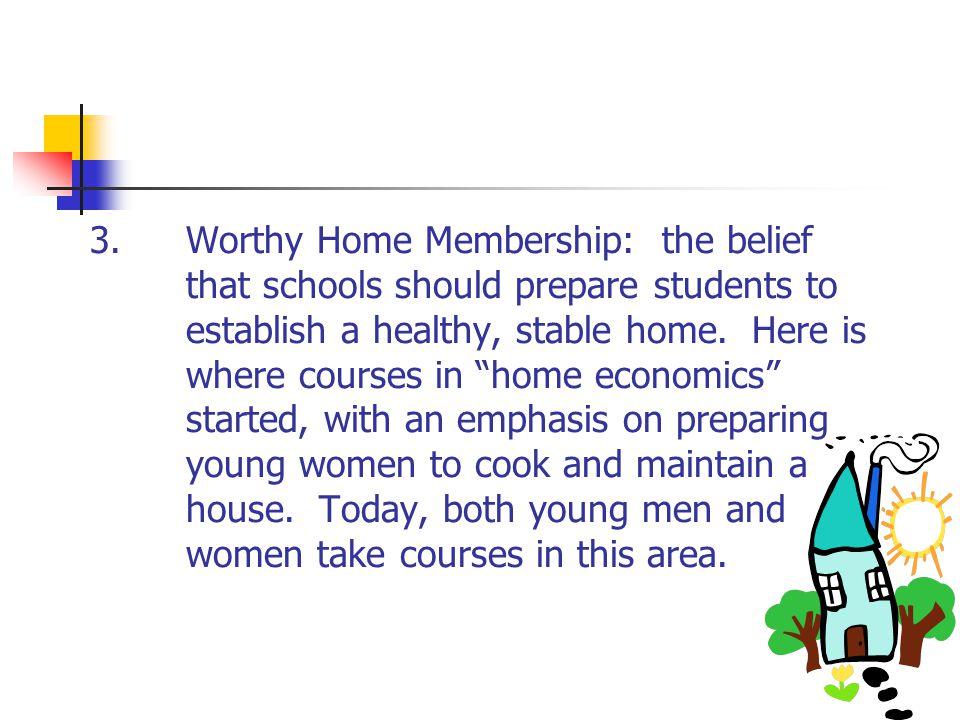 3. Worthy Home Membership: the belief