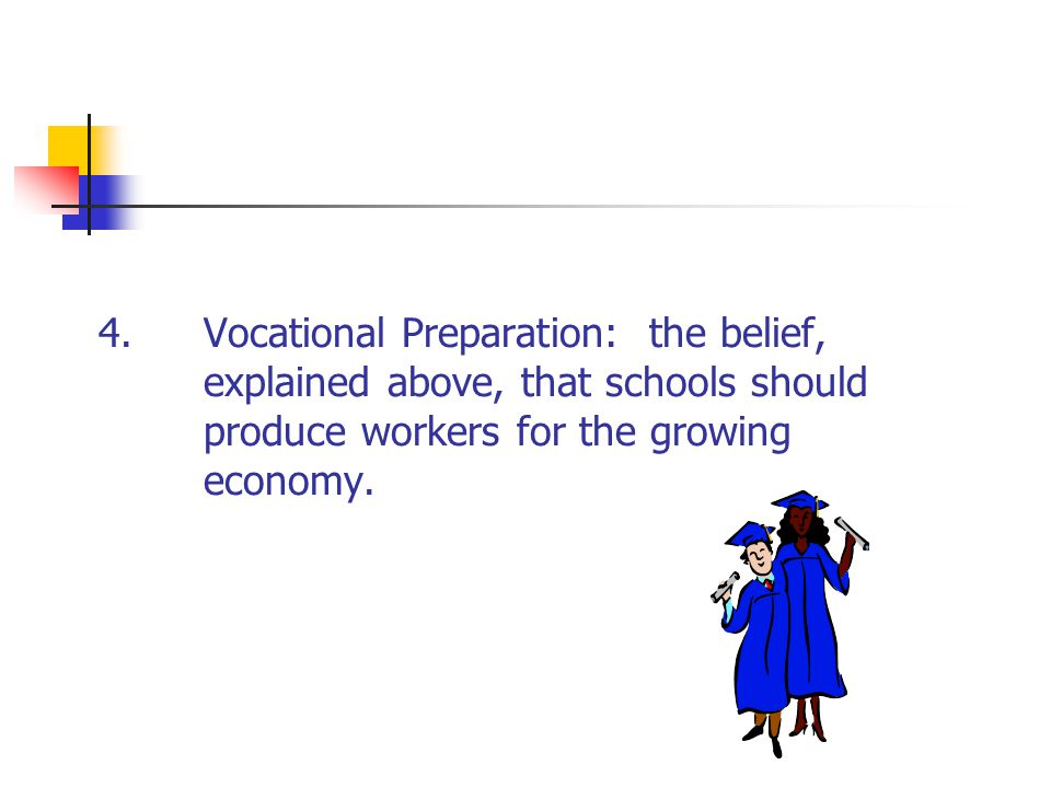 4. Vocational Preparation: the belief,