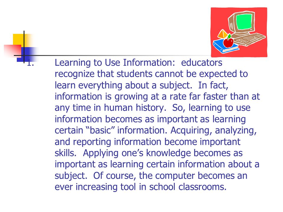 1. Learning to Use Information: educators