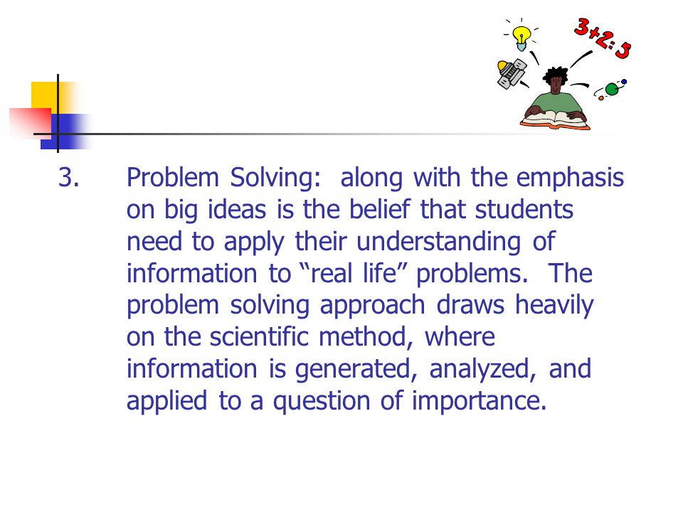 3. Problem Solving: along with the emphasis