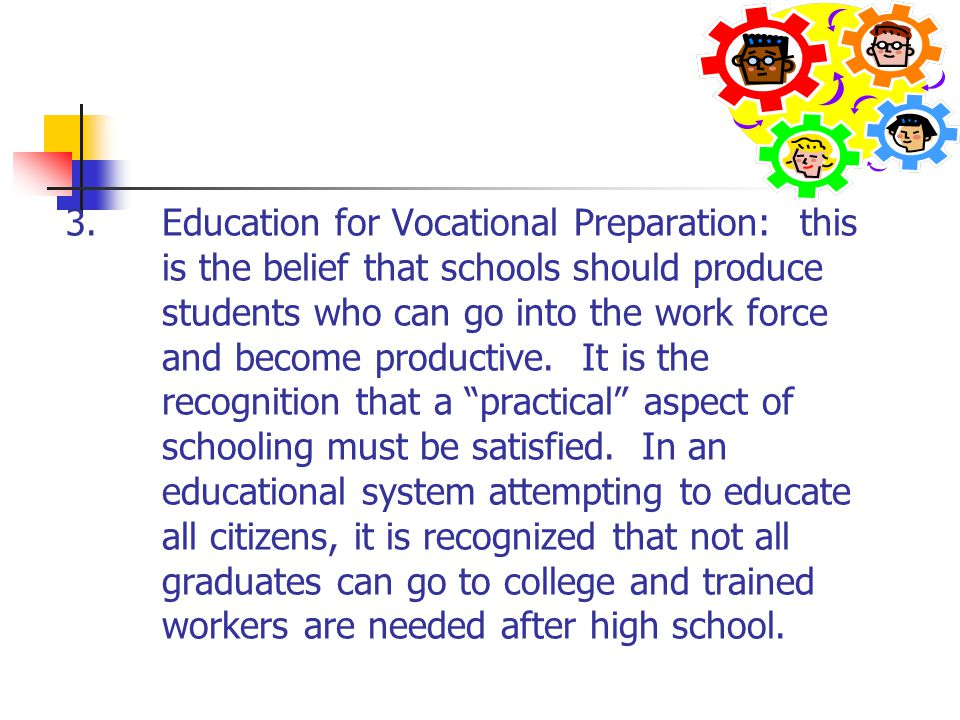 3. Education for Vocational Preparation: this