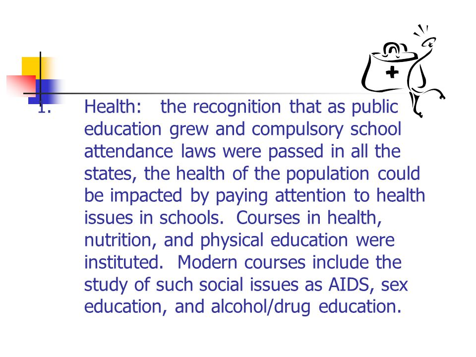 1. Health: the recognition that as public