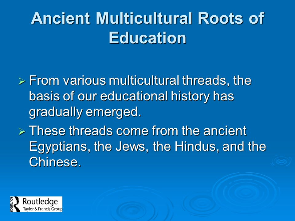 Ancient Multicultural Roots of Education