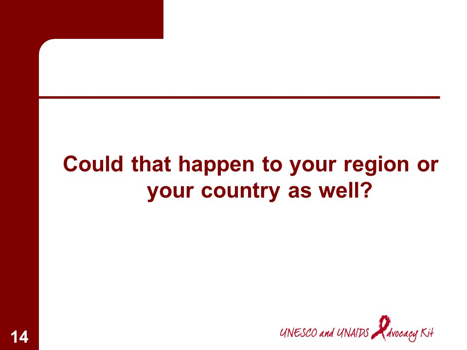 Could that happen to your region or your country as well