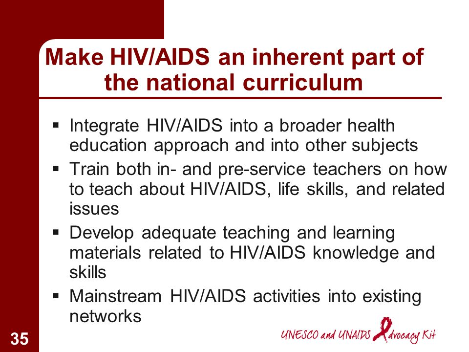 Make HIV/AIDS an inherent part of the national curriculum