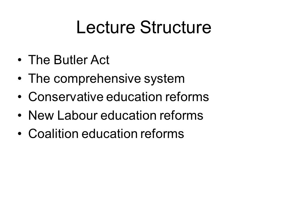 Lecture Structure The Butler Act The comprehensive system