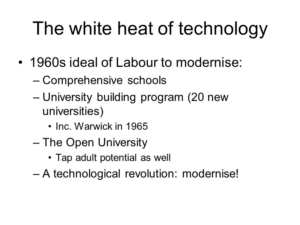 The white heat of technology