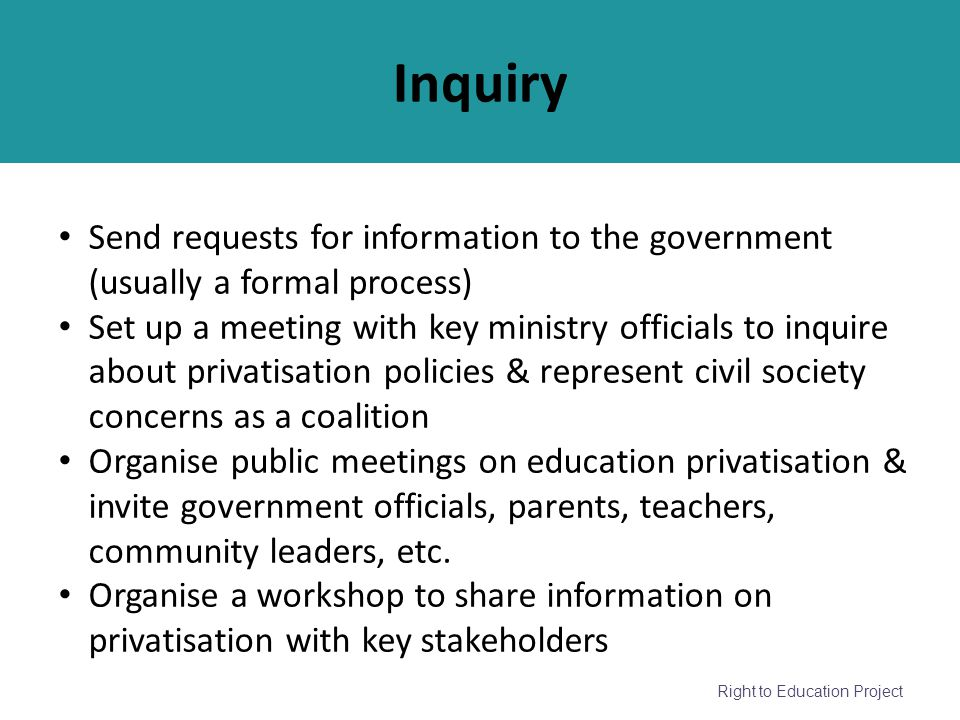 Inquiry Send requests for information to the government (usually a formal process)