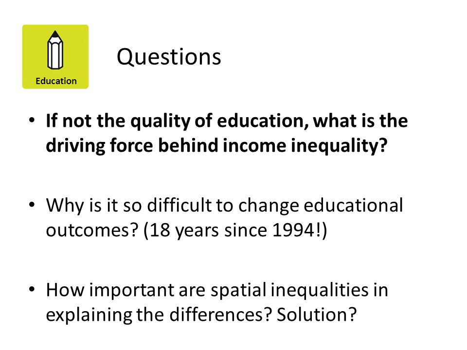 Questions If not the quality of education, what is the driving force behind income inequality