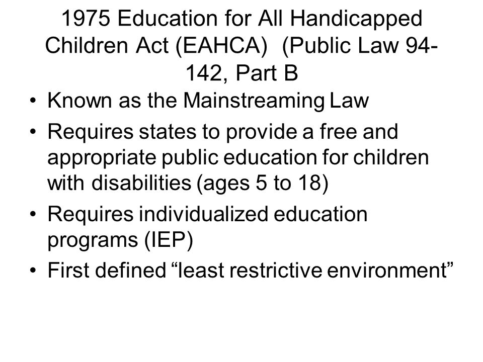 1975 Education for All Handicapped Children Act (EAHCA) (Public Law , Part B