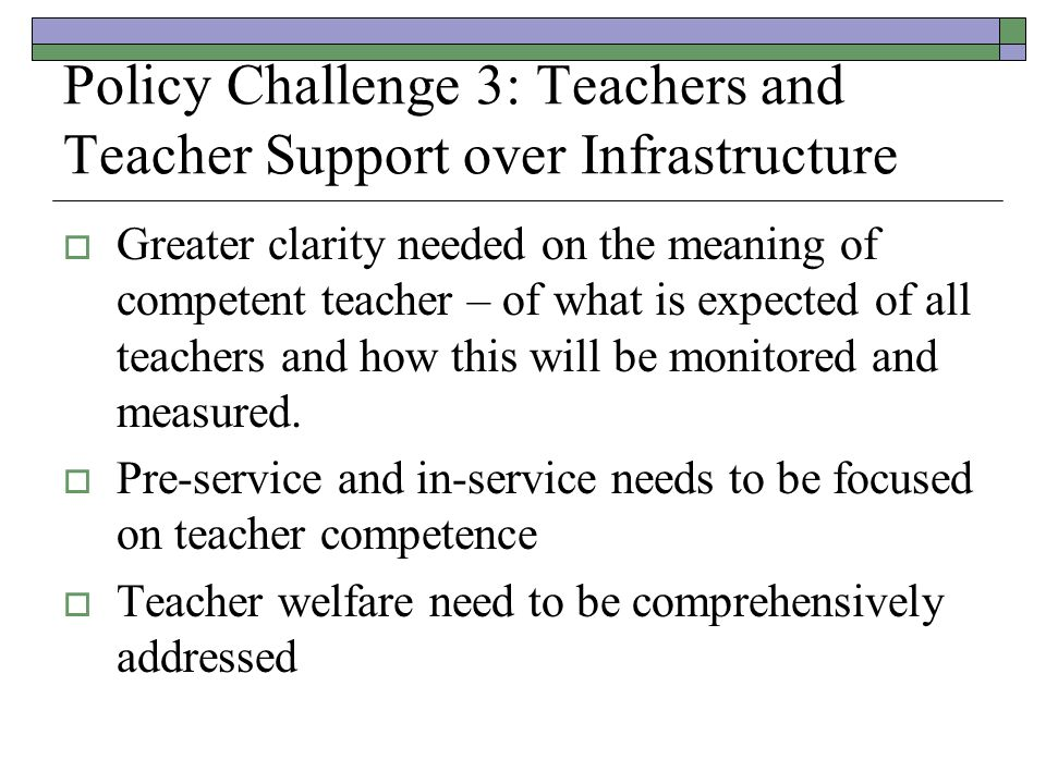 Policy Challenge 3: Teachers and Teacher Support over Infrastructure