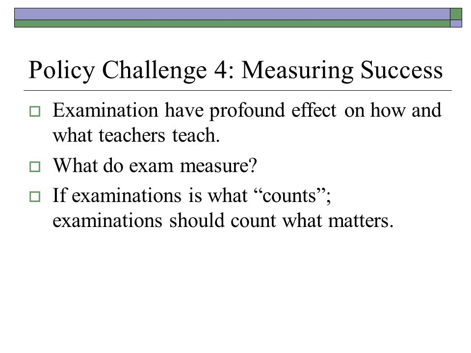 Policy Challenge 4: Measuring Success