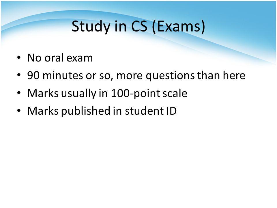 Study in CS (Exams) No oral exam