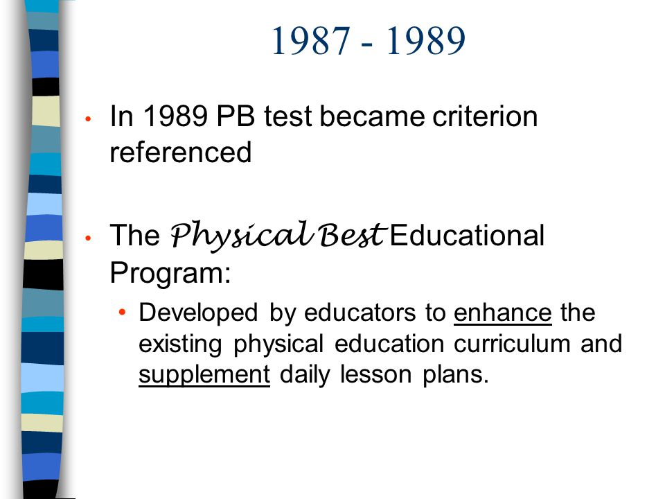 1987 - 1989 In 1989 PB test became criterion referenced
