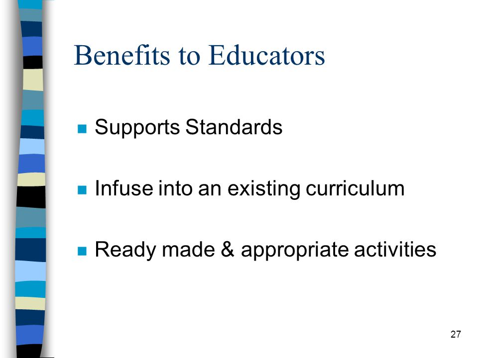 Benefits to Educators Supports Standards