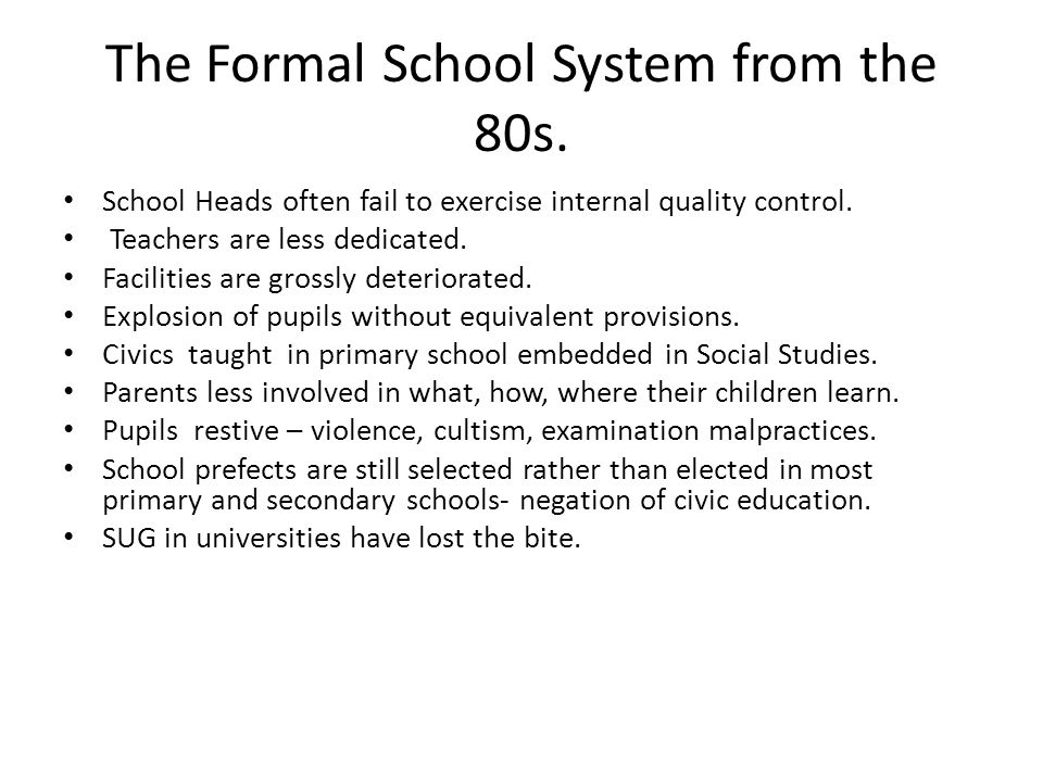 The Formal School System from the 80s.