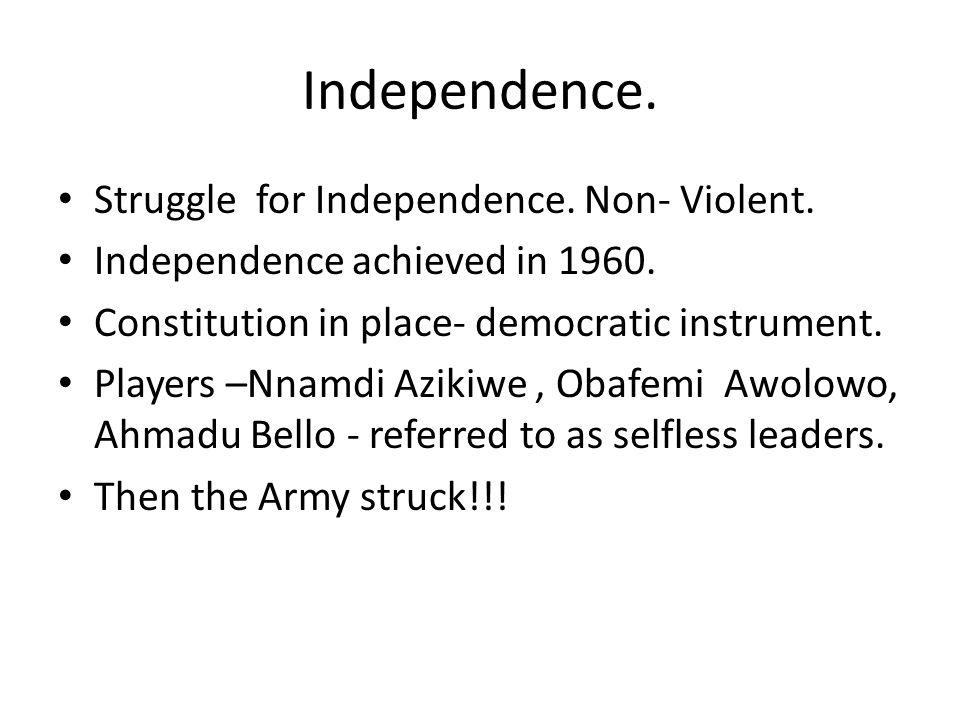 Independence. Struggle for Independence. Non- Violent.