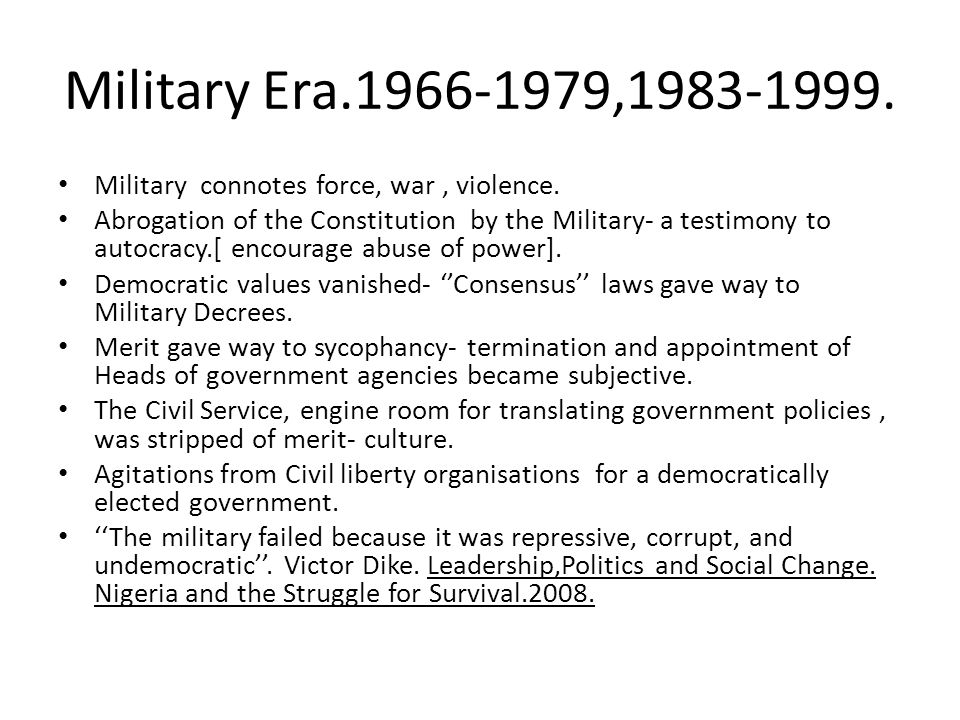 Military Era.1966-1979,1983-1999. Military connotes force, war , violence.