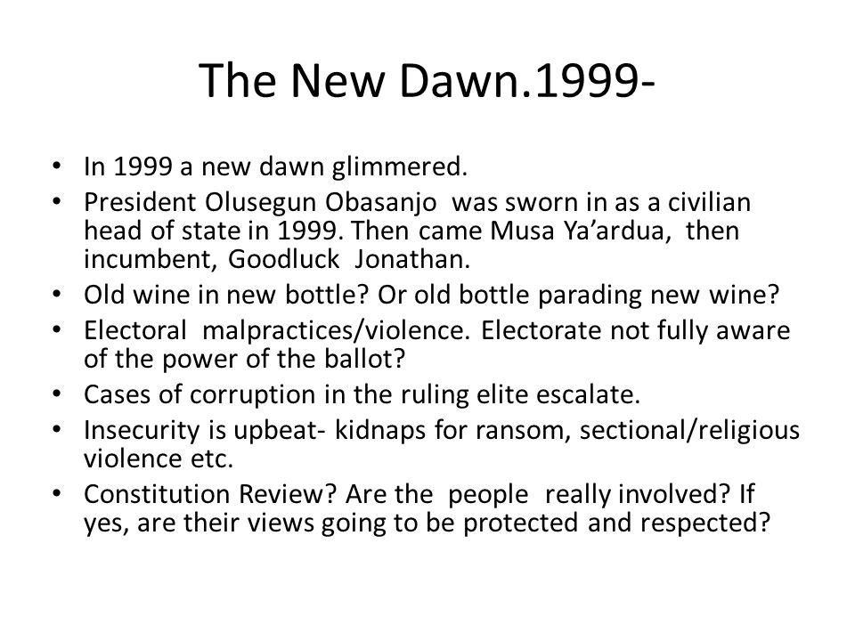 The New Dawn.1999- In 1999 a new dawn glimmered.