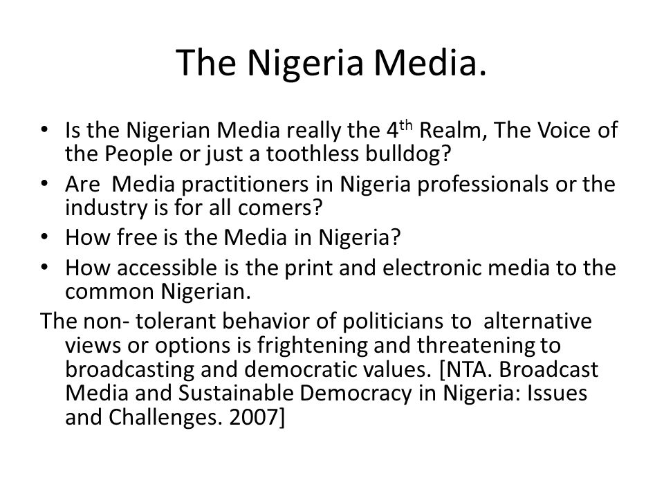 The Nigeria Media. Is the Nigerian Media really the 4th Realm, The Voice of the People or just a toothless bulldog